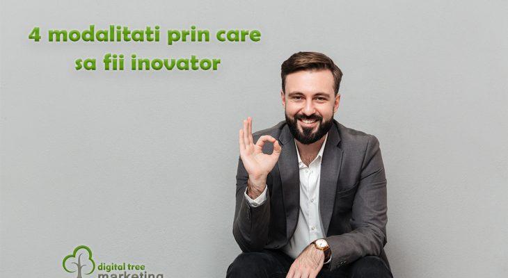 4 metode prin care devii inovator